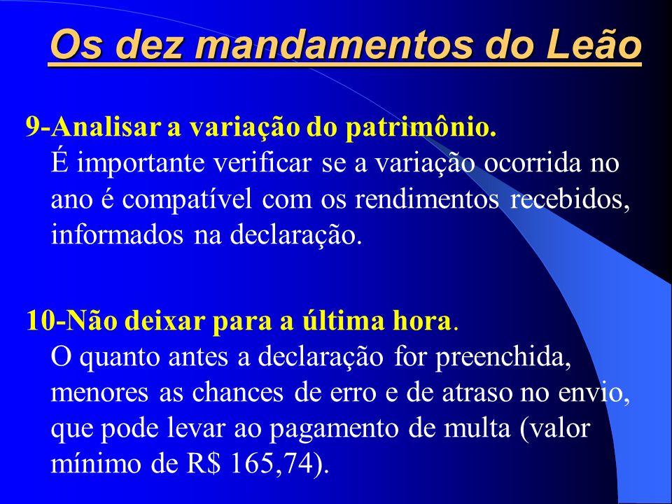 Os dez mandamentos do Leão 7- Pedir ajuda especializada. Saber o que pode e deve ser informado em cada campo exige um pouco mais de conhecimento 8- Te