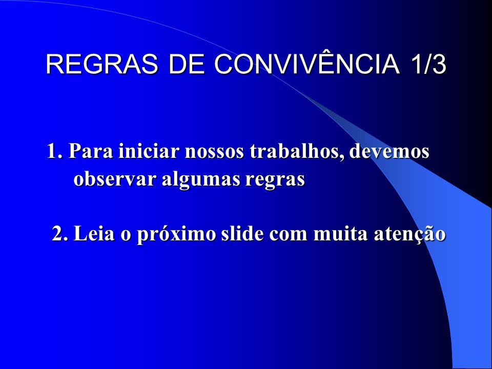 REGRAS DE CONVIVÊNCIA 1/3 REGRAS DE CONVIVÊNCIA 1/3 1.