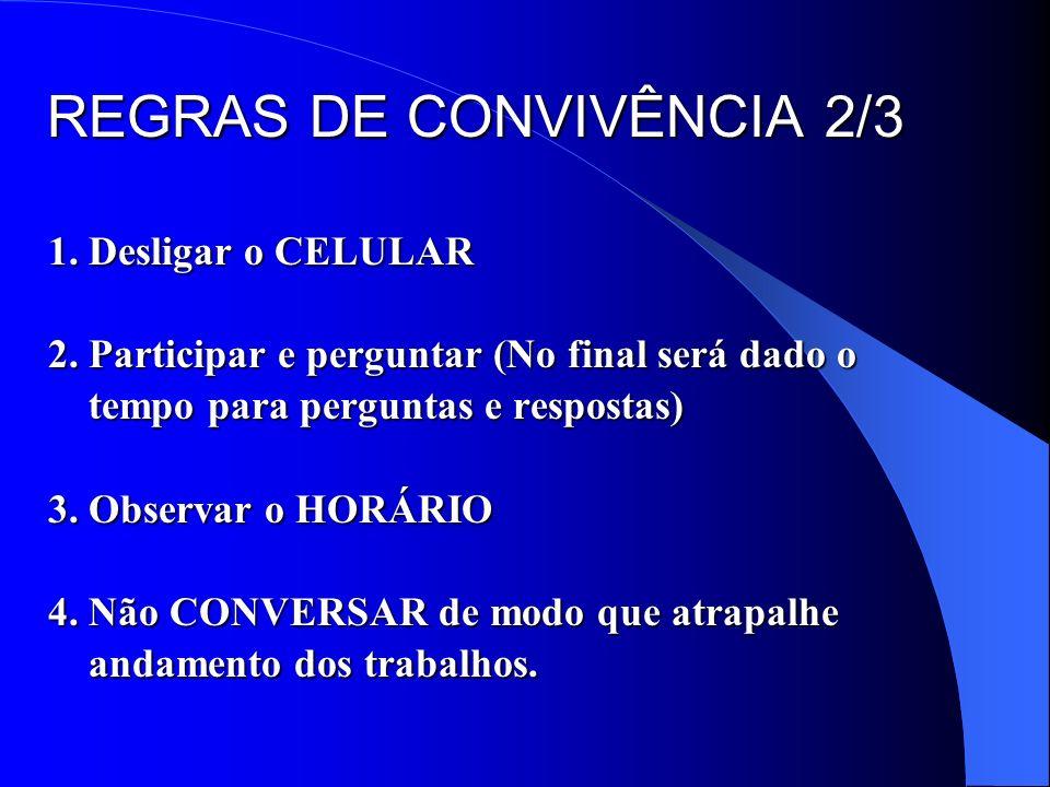 REGRAS DE CONVIVÊNCIA 1/3 REGRAS DE CONVIVÊNCIA 1/3 1. Para iniciar nossos trabalhos, devemos observar algumas regras observar algumas regras 2. Leia