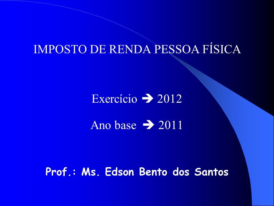 REGRAS DE CONVIVÊNCIA 3/3 Ok? Veja a seguir tudo sobre as mudanças no imposto renda 2012