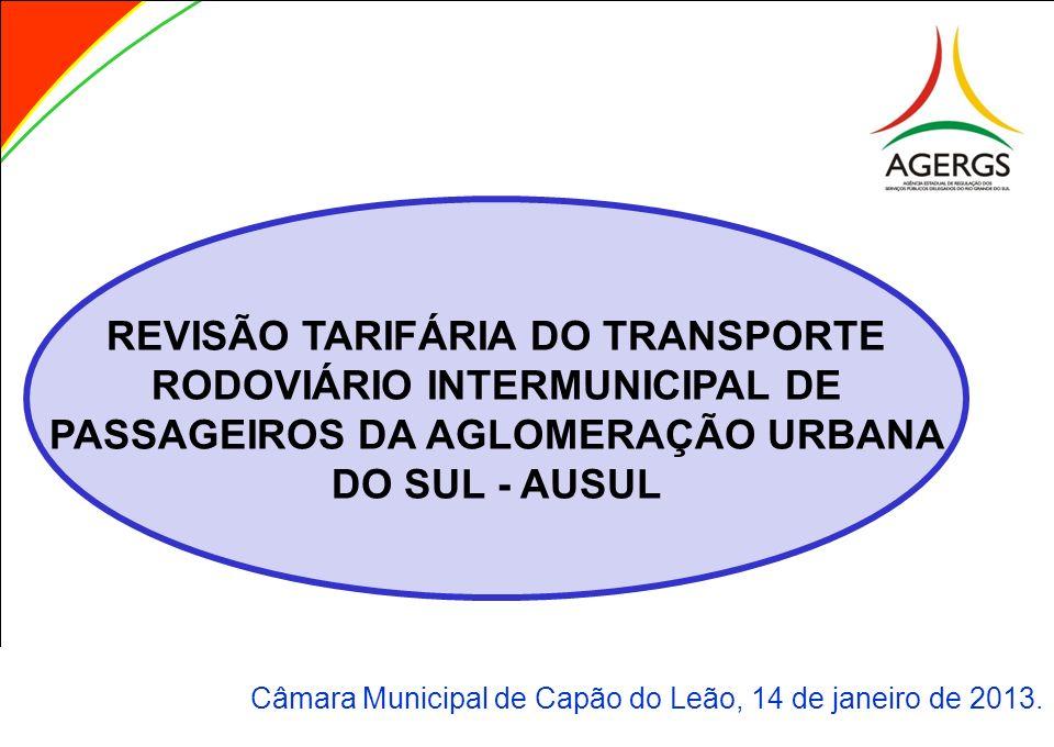 Câmara Municipal de Capão do Leão, 14 de janeiro de 2013. REVISÃO TARIFÁRIA DO TRANSPORTE RODOVIÁRIO INTERMUNICIPAL DE PASSAGEIROS DA AGLOMERAÇÃO URBA