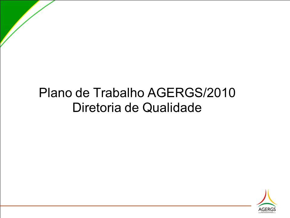 Plano de Trabalho AGERGS/2010 Diretoria de Qualidade