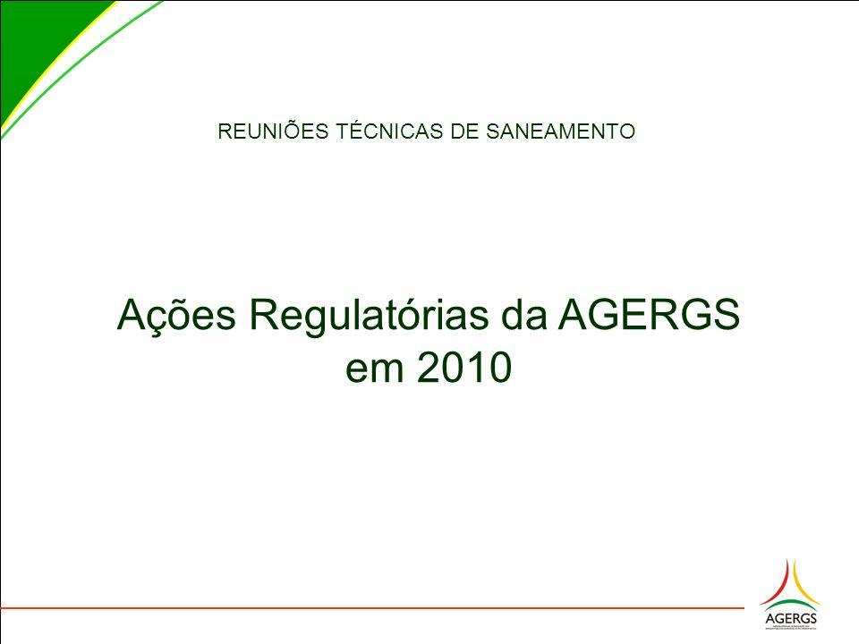 REUNIÕES TÉCNICAS DE SANEAMENTO Ações Regulatórias da AGERGS em 2010