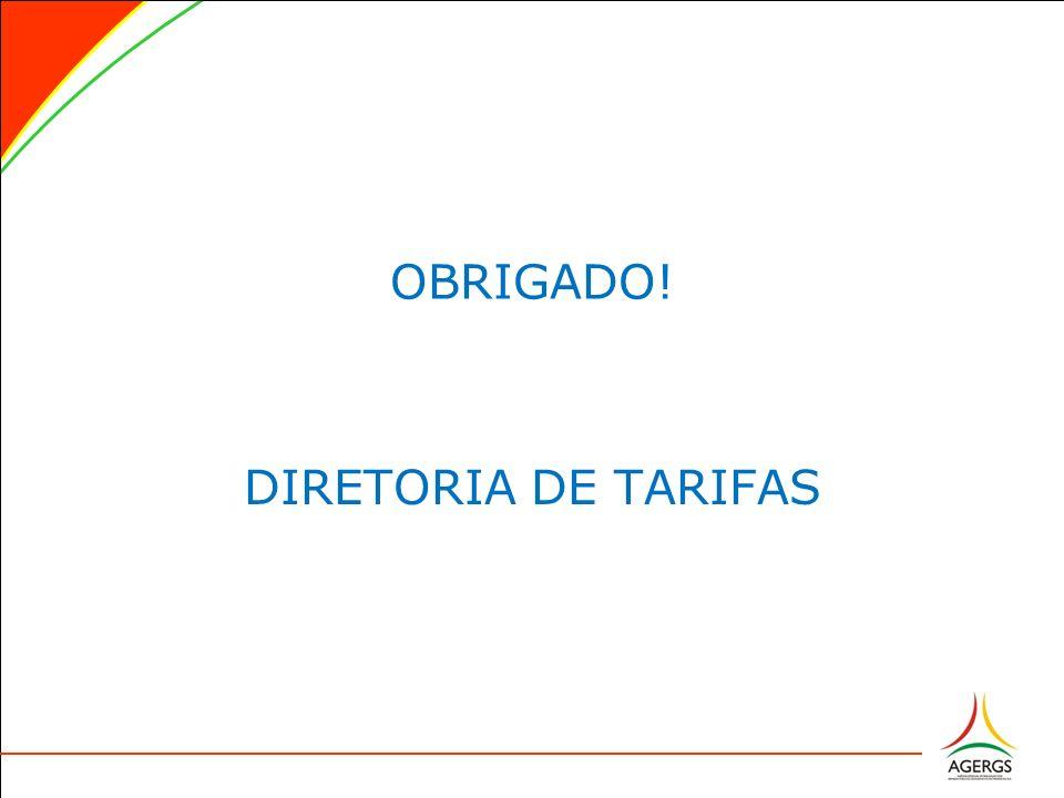 OBRIGADO! DIRETORIA DE TARIFAS