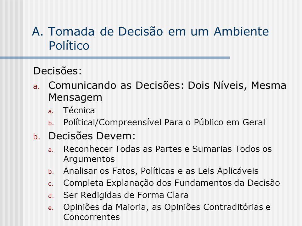 A. Tomada de Decisão em um Ambiente Político Decisões: a. Comunicando as Decisões: Dois Níveis, Mesma Mensagem a. Técnica b. Polítical/Compreensível P