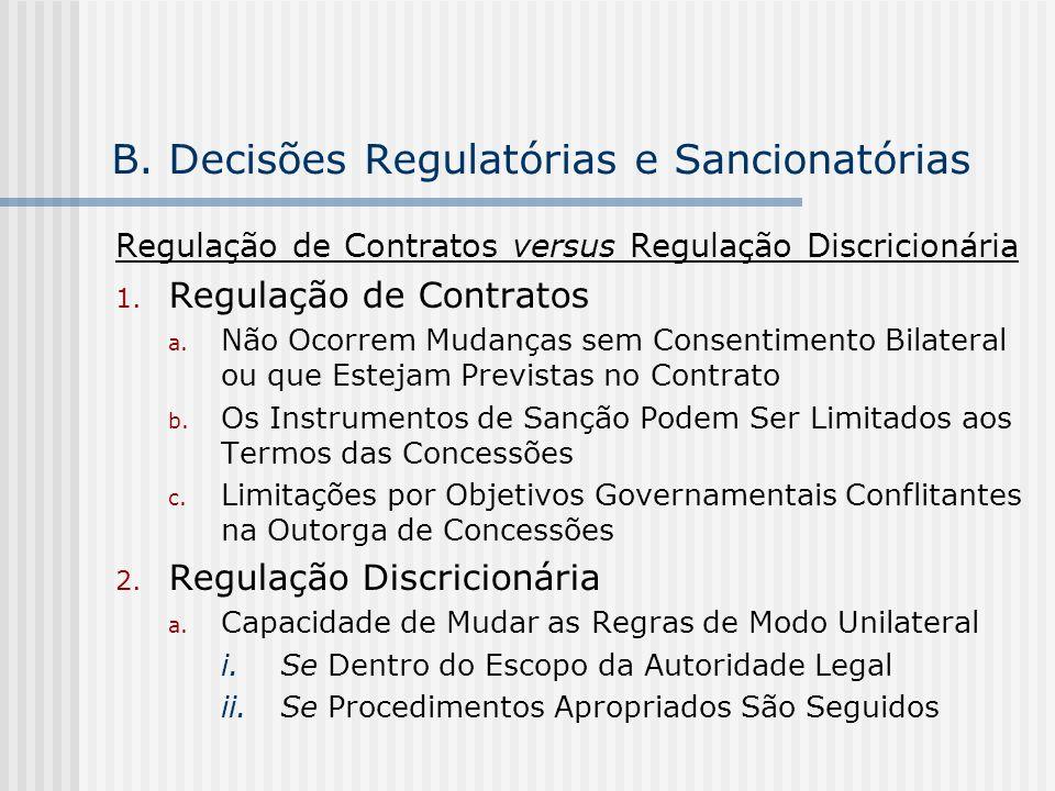 B. Decisões Regulatórias e Sancionatórias Regulação de Contratos versus Regulação Discricionária 1. Regulação de Contratos a. Não Ocorrem Mudanças sem