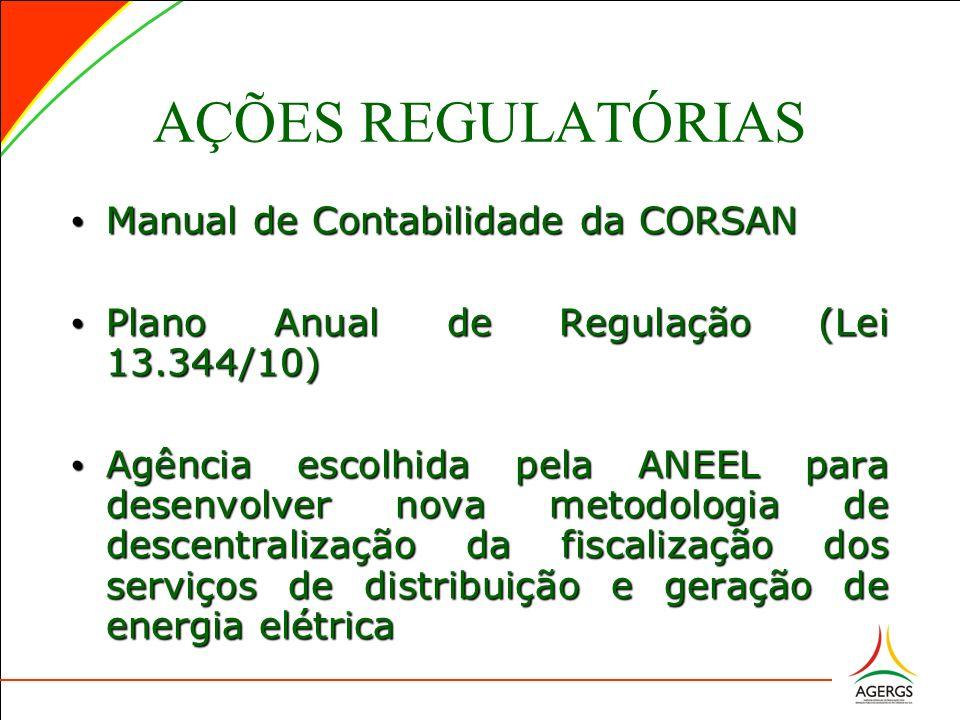 AÇÕES REGULATÓRIAS Manual de Contabilidade da CORSAN Manual de Contabilidade da CORSAN Plano Anual de Regulação (Lei 13.344/10) Plano Anual de Regulaç