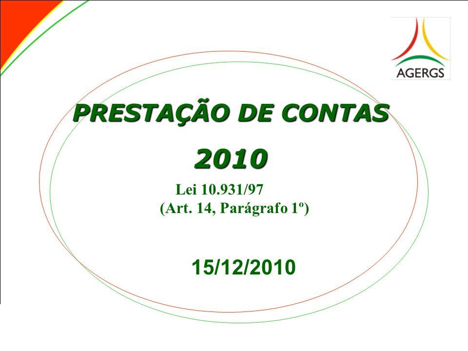 PRESTAÇÃO DE CONTAS 2010 Lei 10.931/97 (Art. 14, Parágrafo 1º) 15/12/2010