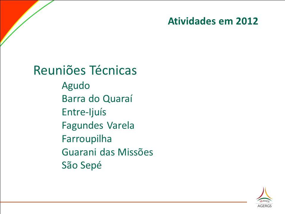 Reuniões Técnicas Agudo Barra do Quaraí Entre-Ijuís Fagundes Varela Farroupilha Guarani das Missões São Sepé Atividades em 2012