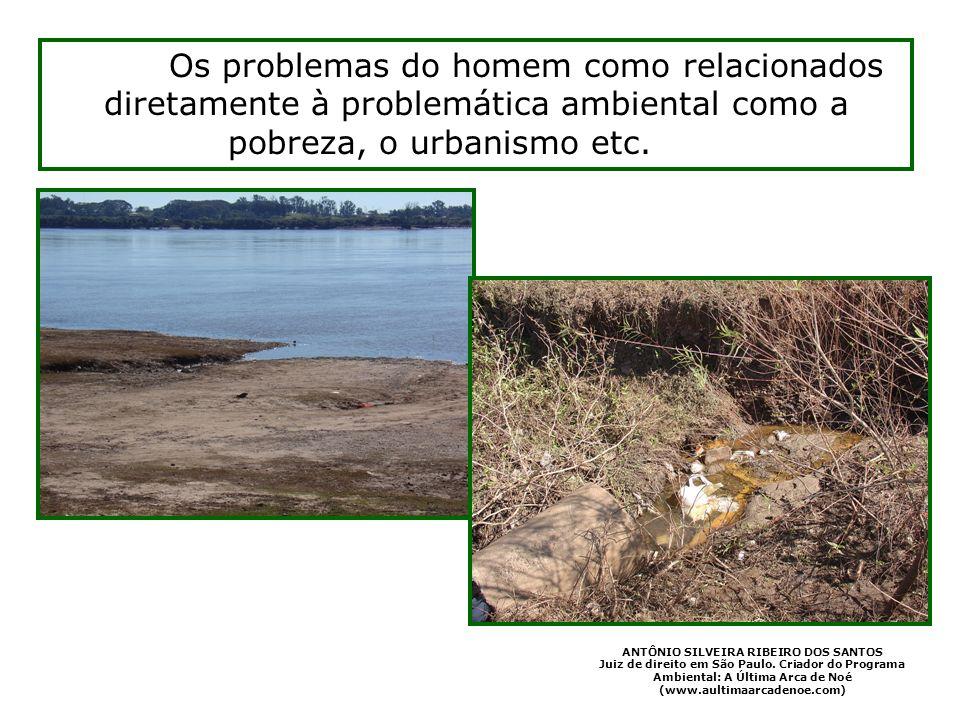 O me= Os problemas do homem como relacionados diretamente à problemática ambiental como a pobreza, o urbanismo etc. ente ANTÔNIO SILVEIRA RIBEIRO DOS