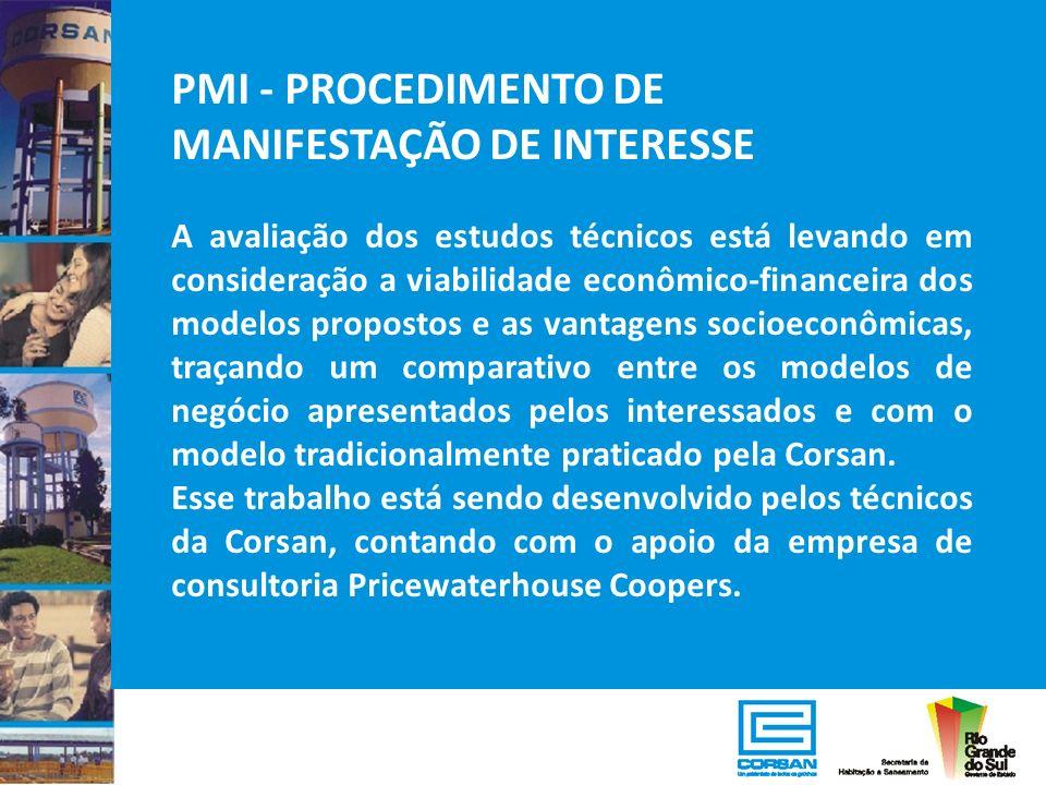 PMI - PROCEDIMENTO DE MANIFESTAÇÃO DE INTERESSE A avaliação dos estudos técnicos está levando em consideração a viabilidade econômico-financeira dos m