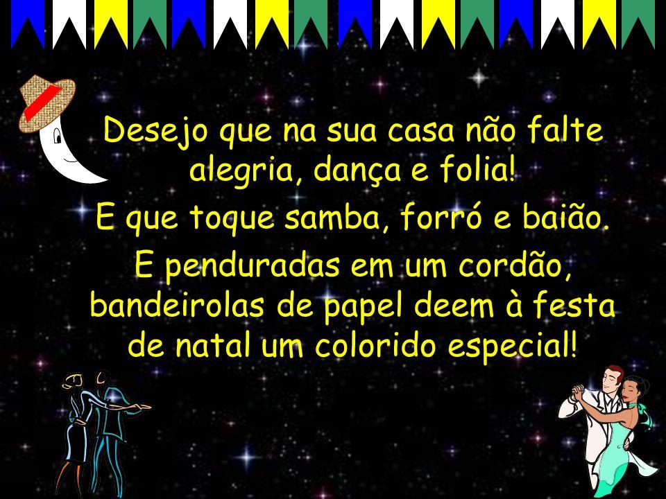 E que no seu coração não falte o amor: porque Jesus, o Filho de um Deus brasileiro, que te ama com amor sem igual, te propõe que, de agora em diante, todo dia seja natal.