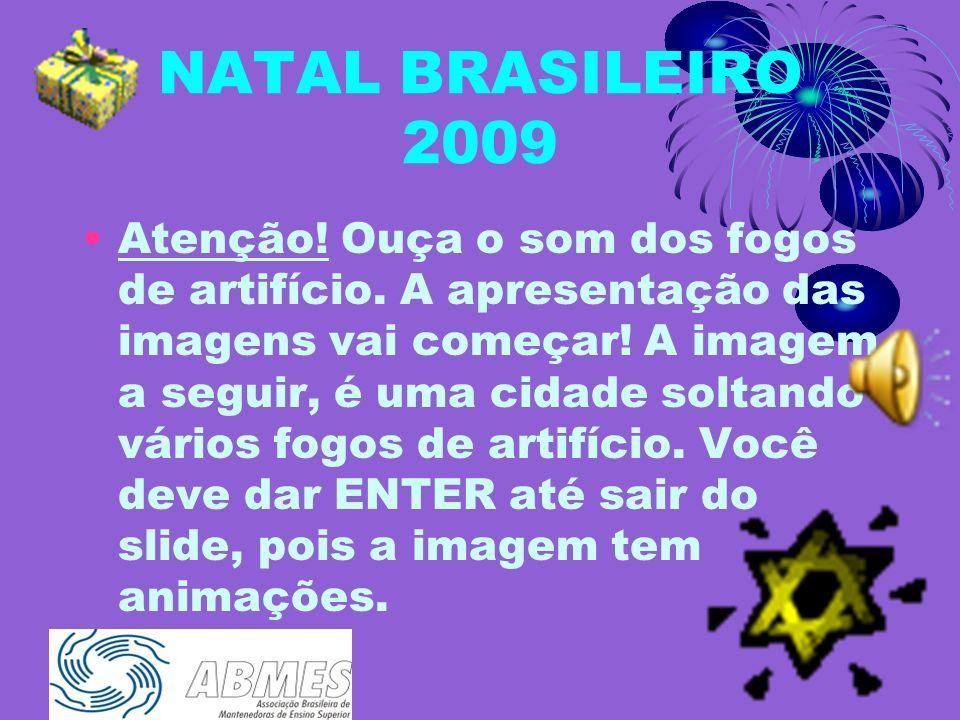 NATAL BRASILEIRO 2009 Atenção.Ouça o som dos fogos de artifício.