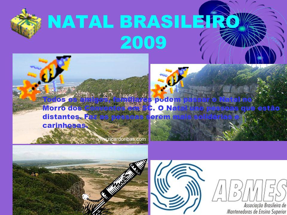NATAL BRASILEIRO 2009 Todos os amigos, familiares podem passar o Natal no Morro dos Conventos em SC.
