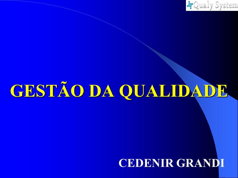 GESTÃO DA QUALIDADE CEDENIR GRANDI