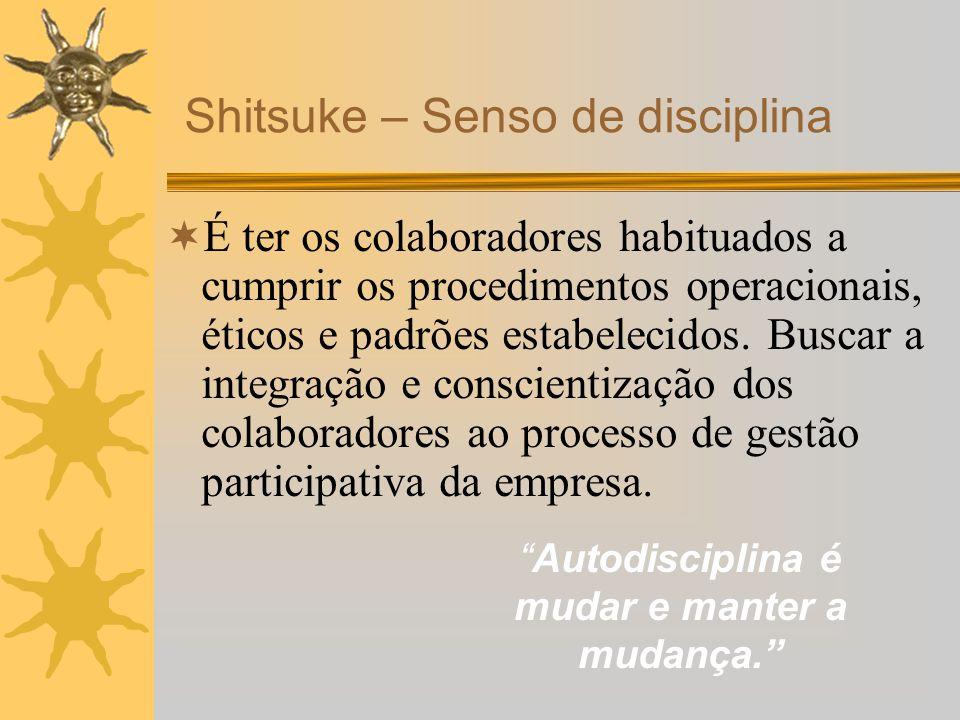 É ter os colaboradores habituados a cumprir os procedimentos operacionais, éticos e padrões estabelecidos. Buscar a integração e conscientização dos c