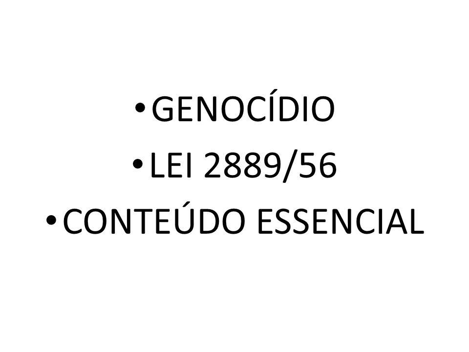 GENOCÍDIO CÍDIO – MATAR GEN – EM VIRTUDE DA SUA CONDIÇÃO GENÉTICA, GRUPO INTERPRETAÇÃO MERAMENTE LITERAL A ÚNICA FORMA DE COMETER GENOCÍDIO E MATANDO PESSOAS DE UM DETERMINA GRUPO.