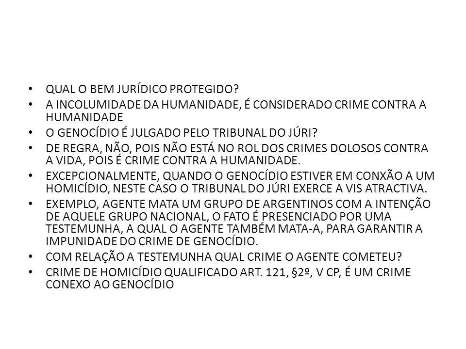 EXTRATERRITORIALIDADE GENOCÍDIO COMETIDO NO EXTERIOR O genocídio cometido por brasileiro fora do Brasil é sujeito a lei brasileira.