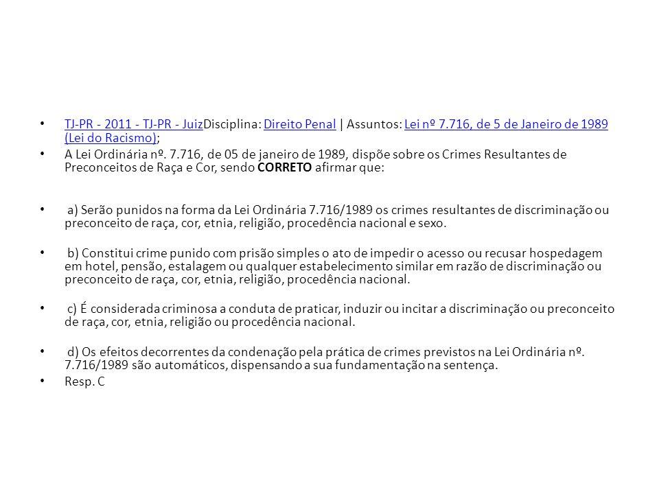 TJ-PR - 2011 - TJ-PR - JuizDisciplina: Direito Penal   Assuntos: Lei nº 7.716, de 5 de Janeiro de 1989 (Lei do Racismo); TJ-PR - 2011 - TJ-PR - JuizDi