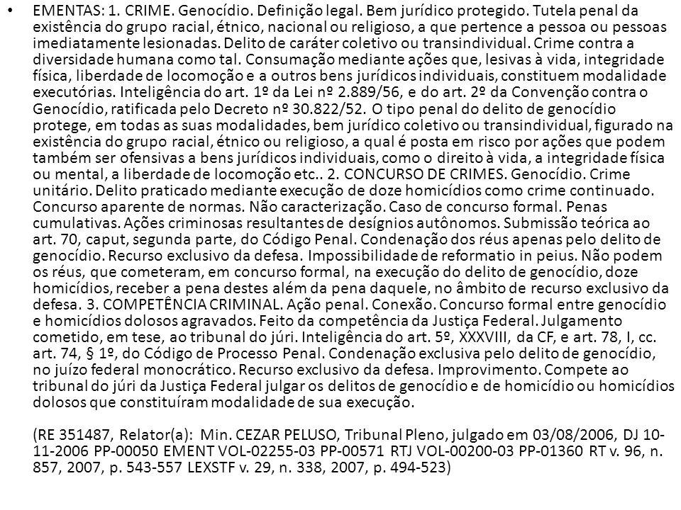 O GENOCÍDIO SERÁ JULGADO NA JUSTIÇA ESTADUAL OU FEDERAL.