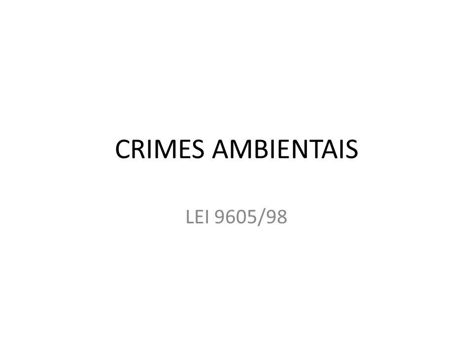 UEPA - 2013 - PC-PA - Escriturário – Investigador Sobre os crimes ambientais, leia as proposições abaixo e assinale a alternativa correta.