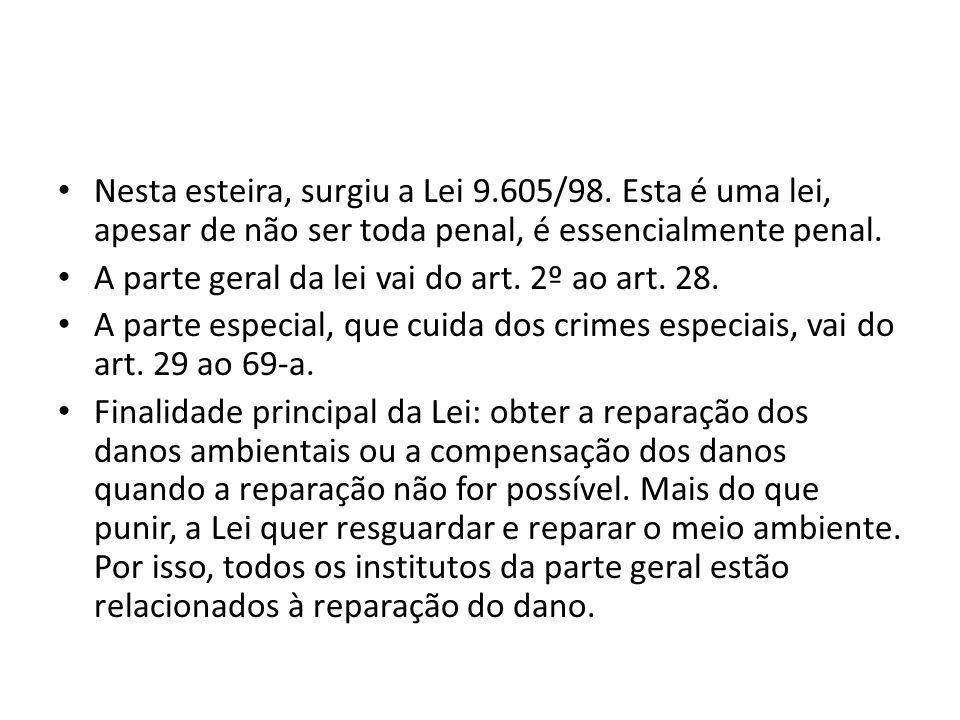 ATENÇÃO – A LEI 9605/98 não é o único dispositivo de lei que contempla crimes ambientais.