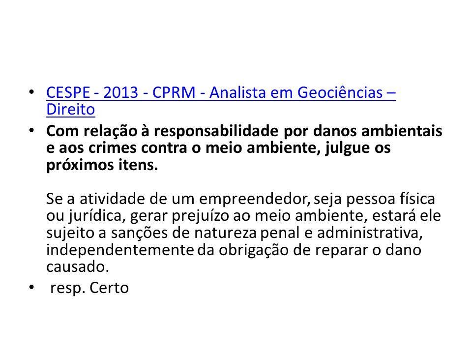 CESPE - 2013 - CPRM - Analista em Geociências – Direito CESPE - 2013 - CPRM - Analista em Geociências – Direito Com relação à responsabilidade por dan
