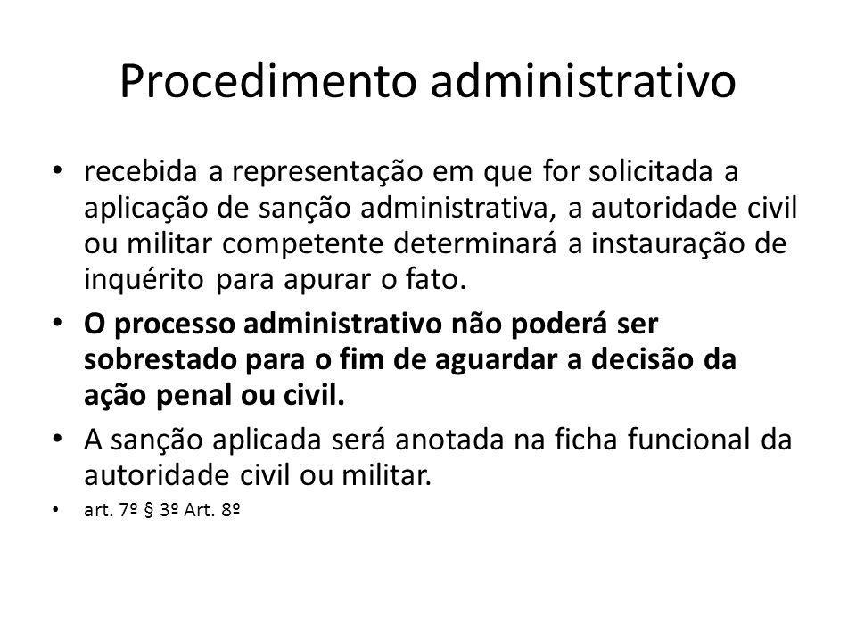 Procedimento administrativo recebida a representação em que for solicitada a aplicação de sanção administrativa, a autoridade civil ou militar compete
