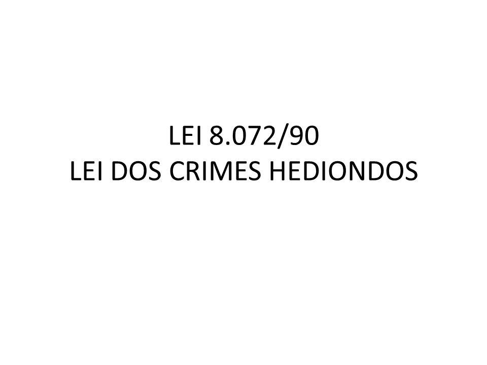 DELAÇÃO EFICAZ ou PREMIADA Causa de diminuição de pena LCH - Art.