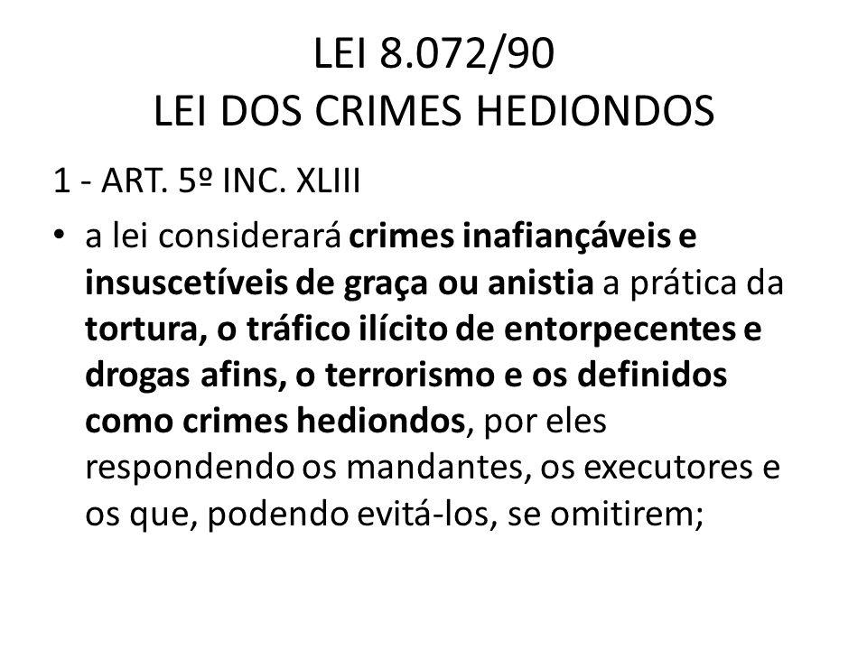 LEI 8.072/90 LEI DOS CRIMES HEDIONDOS 1 - ART.5º INC.