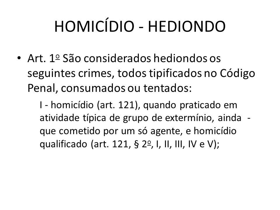 HOMICÍDIO - HEDIONDO Art.