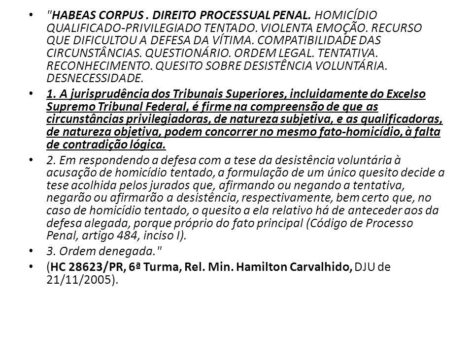 HABEAS CORPUS.DIREITO PROCESSUAL PENAL. HOMICÍDIO QUALIFICADO-PRIVILEGIADO TENTADO.