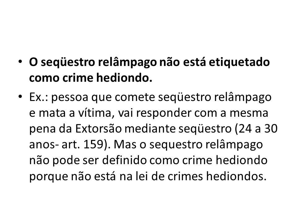 O seqüestro relâmpago não está etiquetado como crime hediondo.