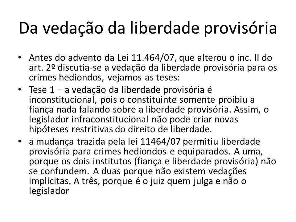 Da vedação da liberdade provisória Antes do advento da Lei 11.464/07, que alterou o inc.