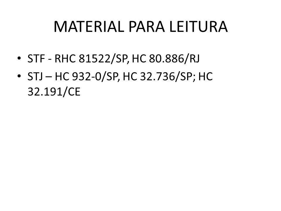 MATERIAL PARA LEITURA STF - RHC 81522/SP, HC 80.886/RJ STJ – HC 932-0/SP, HC 32.736/SP; HC 32.191/CE