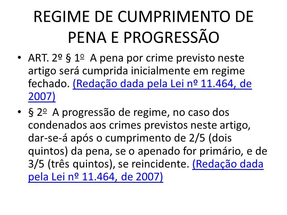 REGIME DE CUMPRIMENTO DE PENA E PROGRESSÃO ART.