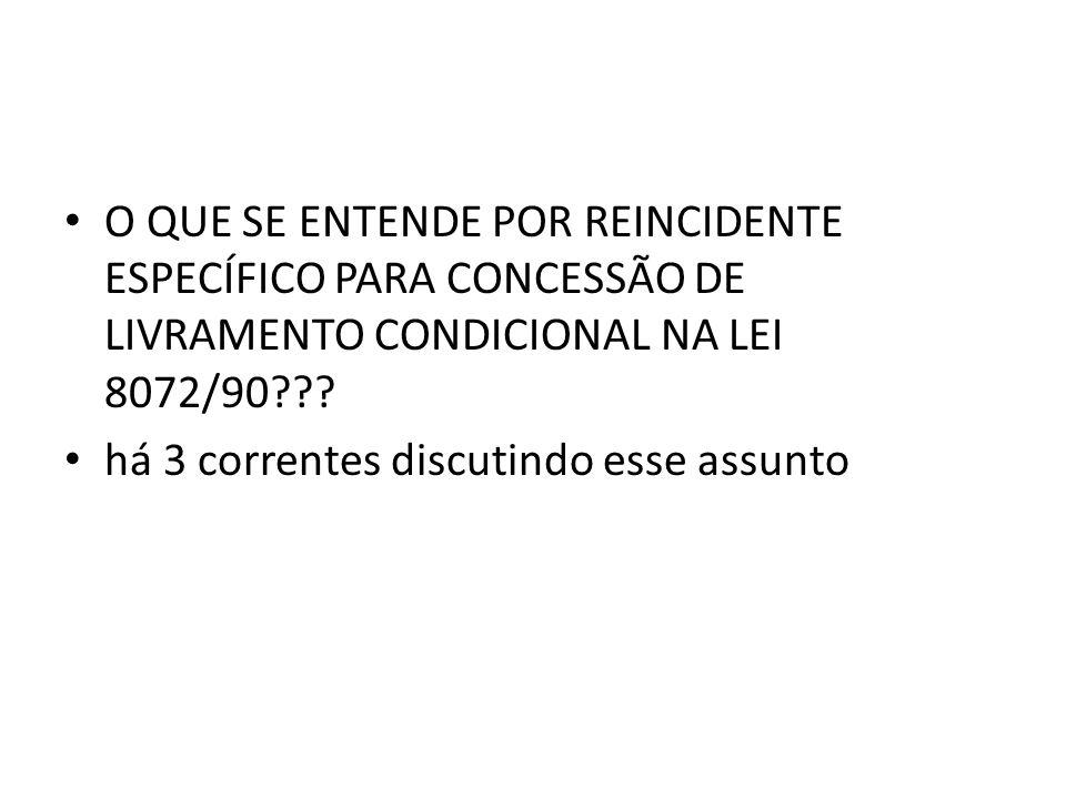 O QUE SE ENTENDE POR REINCIDENTE ESPECÍFICO PARA CONCESSÃO DE LIVRAMENTO CONDICIONAL NA LEI 8072/90??.