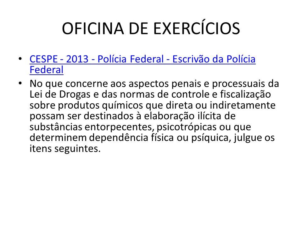 OFICINA DE EXERCÍCIOS CESPE - 2013 - Polícia Federal - Escrivão da Polícia Federal CESPE - 2013 - Polícia Federal - Escrivão da Polícia Federal No que