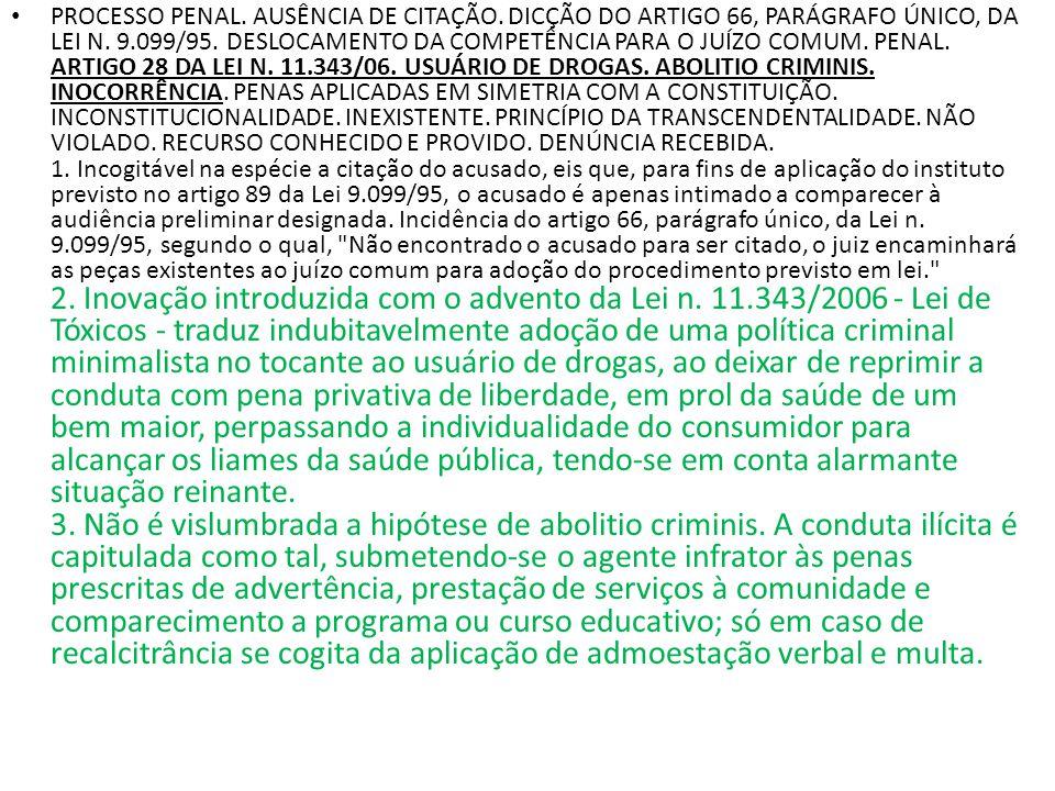 PROCESSO PENAL. AUSÊNCIA DE CITAÇÃO. DICÇÃO DO ARTIGO 66, PARÁGRAFO ÚNICO, DA LEI N. 9.099/95. DESLOCAMENTO DA COMPETÊNCIA PARA O JUÍZO COMUM. PENAL.