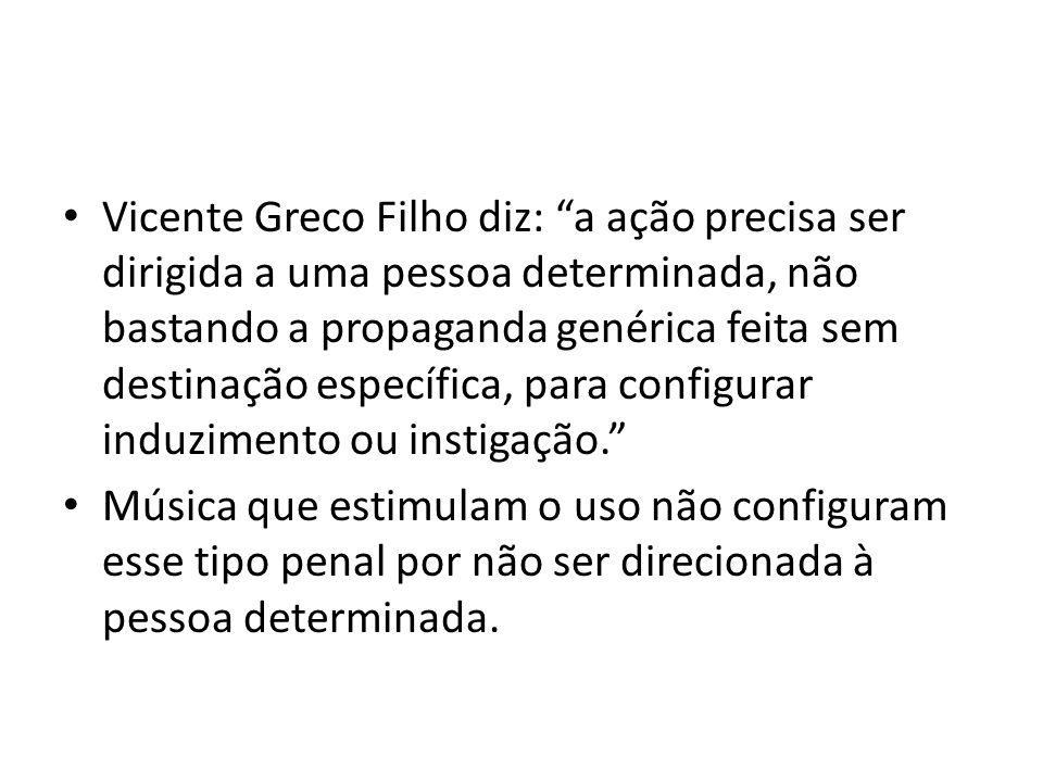 Vicente Greco Filho diz: a ação precisa ser dirigida a uma pessoa determinada, não bastando a propaganda genérica feita sem destinação específica, par