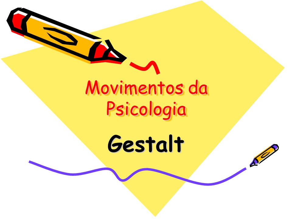 Gestalt – Psicologia da Forma Pesquisas envolvendo a percepção humana, principalmente a visão.
