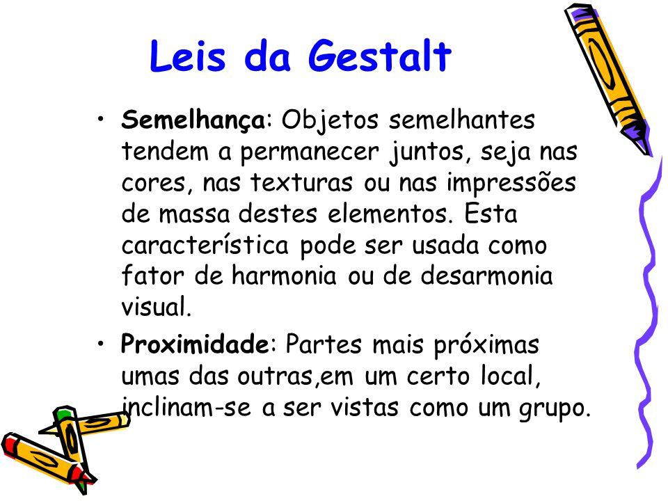 Leis da Gestalt Semelhança: Objetos semelhantes tendem a permanecer juntos, seja nas cores, nas texturas ou nas impressões de massa destes elementos.