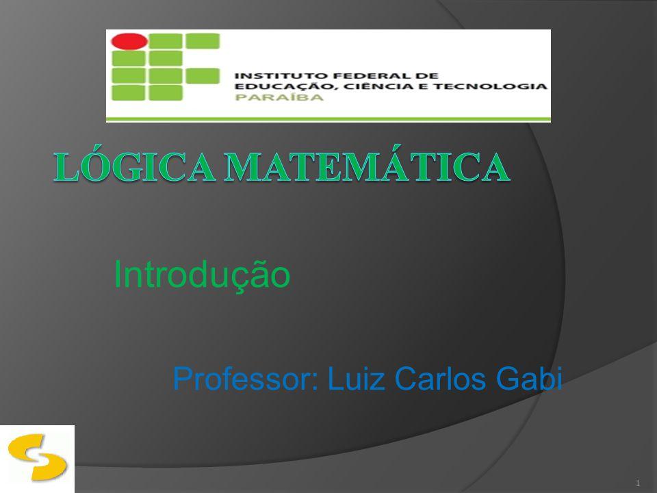 Introdução Professor: Luiz Carlos Gabi 1