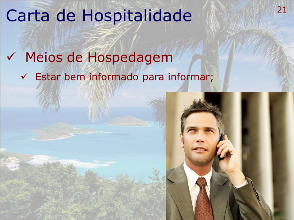 22 Carta de Hospitalidade Meios de Hospedagem Finalizar todo o atendimento do cliente com chave de ouro.
