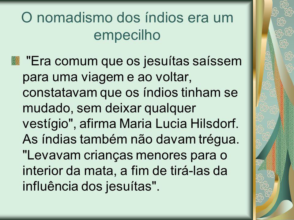 Os primeiros colégios do Brasil eram jesuítas Apesar dos tropeços, a Educação dos índios seguia.