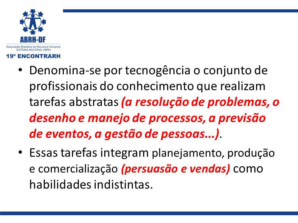 Denomina-se por tecnogência o conjunto de profissionais do conhecimento que realizam tarefas abstratas (a resolução de problemas, o desenho e manejo de processos, a previsão de eventos, a gestão de pessoas...).