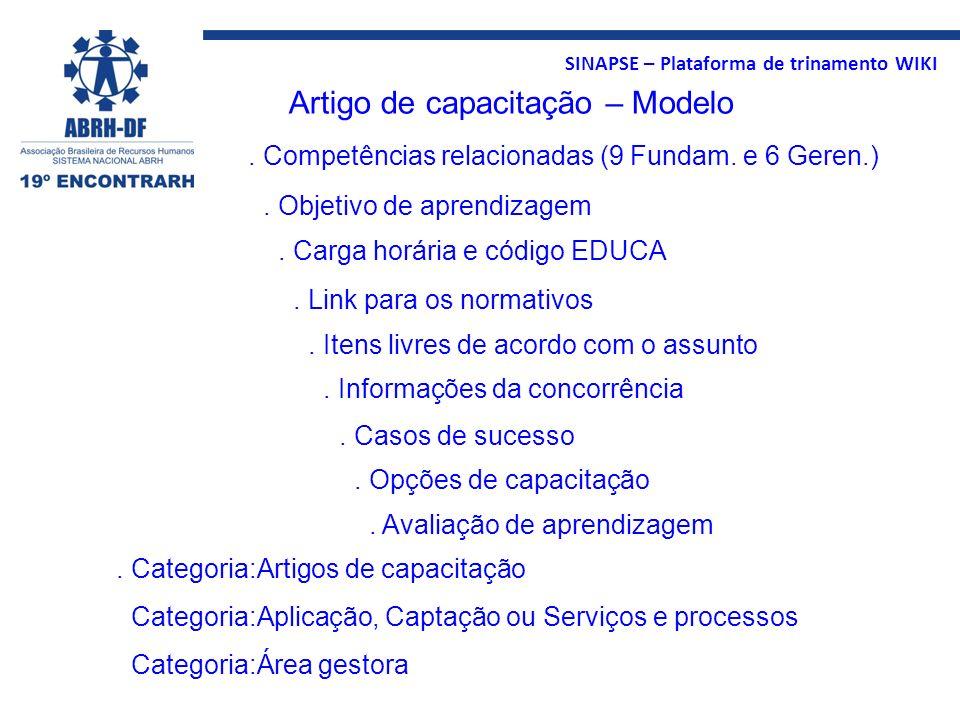 SINAPSE – Plataforma de trinamento WIKI Artigo de capacitação – Modelo. Competências relacionadas (9 Fundam. e 6 Geren.). Objetivo de aprendizagem. Ca
