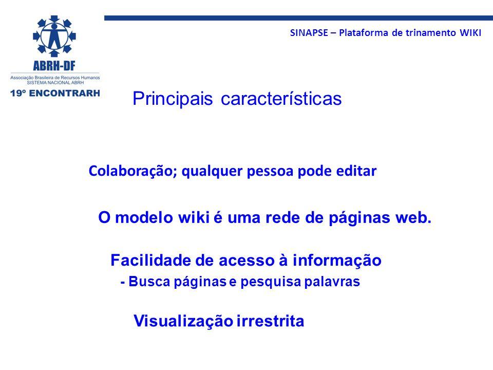 SINAPSE – Plataforma de trinamento WIKI Colaboração; qualquer pessoa pode editar Facilidade de acesso à informação - Busca páginas e pesquisa palavras