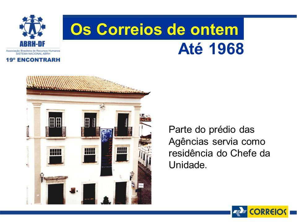 Parte do prédio das Agências servia como residência do Chefe da Unidade. Até 1968 Os Correios de ontem