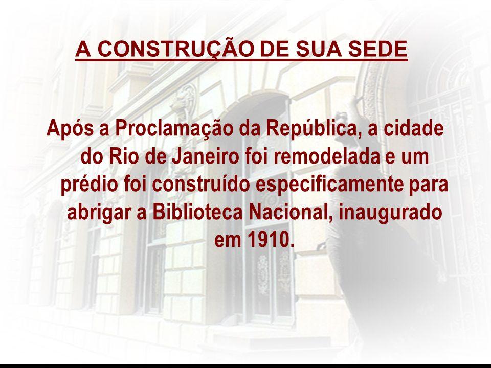 Após a Proclamação da República, a cidade do Rio de Janeiro foi remodelada e um prédio foi construído especificamente para abrigar a Biblioteca Nacion